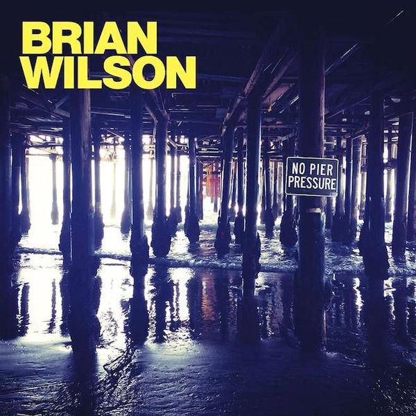 Go to the review of NO PIER PRESSURE by Brian Wilson