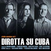 Dirotta su Cuba - STUDIO SESSIONS VOL. 1