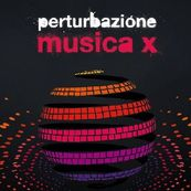 Perturbazione - MUSICA X