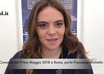 Concerto del Primo Maggio 2018 a Roma, Francesca Michielin: la videointervista