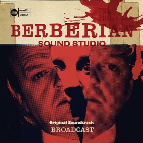 Broadcast/BERBERIAN SOUND STUDIO