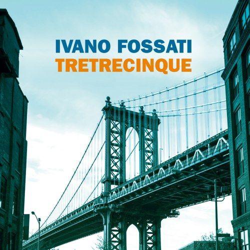 Ivano Fossati Tretrecinque