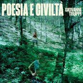 Giovanni Truppi - POESIA E CIVILTà