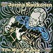 Jorma Kaukonen - TOO MANY YEARS