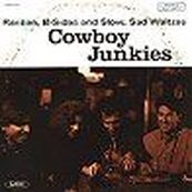 Cowboy Junkies - RARITIES, B-SIDES AND SLOW, SAD WALTZES