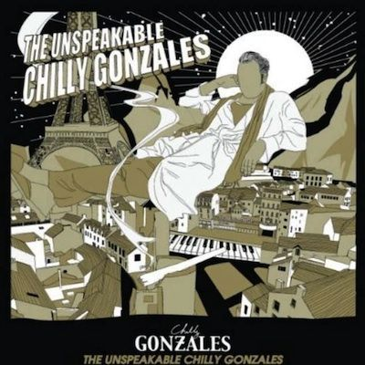 Chilly Gonzales/THE UNSPEAKABLE