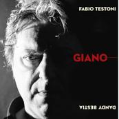 Fabio 'Dandybestia' Testoni - GIANO