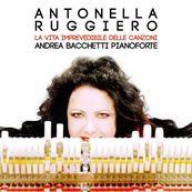 Antonella Ruggiero - LA VITA IMPREVEDIBILE DELLE CANZONI