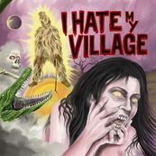 I Hate My Village - I HATE MY VILLAGE