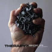 Therapy? - GREATEST HITS (THE ABBEY ROAD SESSION)