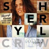 Sheryl Crow - TUESDAY NIGHT MUSIC CLUB - DELUXE EDITION