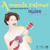 Amanda Palmer - PERFORMS THE POPULAR HITS OF RADIOHEAD ON HER MAGICAL UKULELE