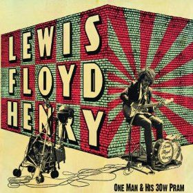 Lewis Floyd Henry/ONE MAN & HIS 30W PRAM