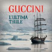 Francesco Guccini - L'ULTIMA THULE
