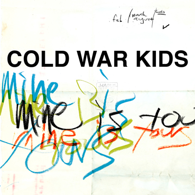 http://www.rockol.it/img/foto/upload/COld%20War%20Kids_Mine%20Is%20Yours.png
