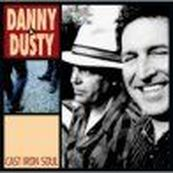 Danny & Dusty - CAST IRON SOUL