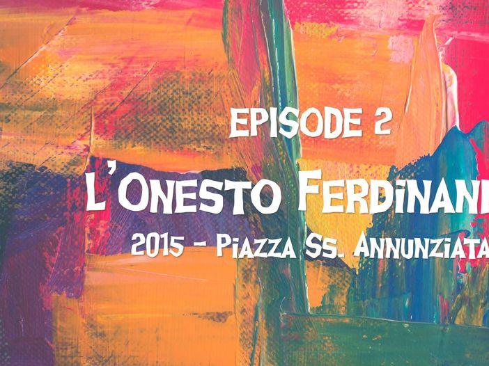 """Bandabardò e il Giro delle Sette Piazze, Episode 2: """"L'onesto Ferdinando"""""""