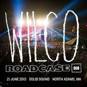 Wilco - ROADCASE 018 / JUNE 21, 2013 / NORTH ADAMS, MA