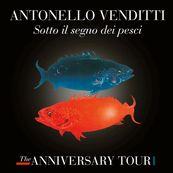 Antonello Venditti - SOTTO IL SEGNO DEI PESCI - THE ANNIVERSARY TOUR (LIVE)