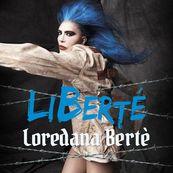 Loredana Berté - LIBERTé