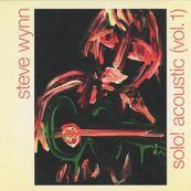 Steve Wynn - SOLO ACOUSTIC VOL. 1