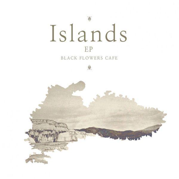 Black Flowers Cafe - Islands