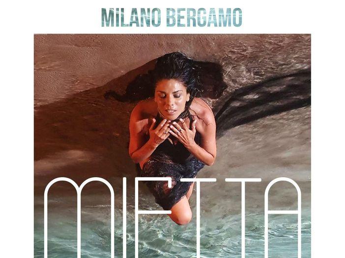 """Mietta, il nuovo singolo s'intitola """"Milano Bergamo"""""""