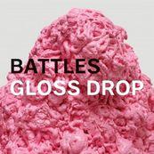 Battles - GLOSS DROP