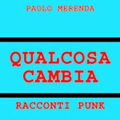 Paolo Merenda/Qualcosa cambia- racconti punk